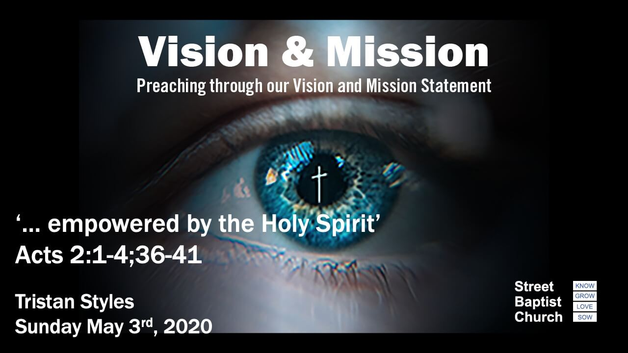 Vision & Mission - '...empowered by the Holy Spirit'