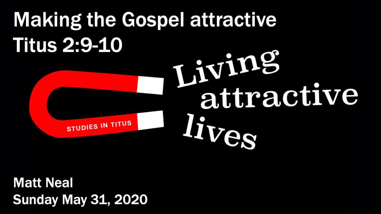 Titus - Making the Gospel attractive