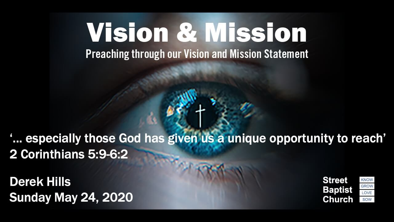 Vision and Mission - '...especially those God has given us a unique opportunity to reach.'