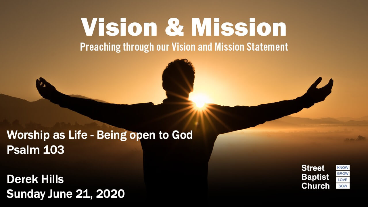 Vision and Mission - Worship as Life - Being open to God