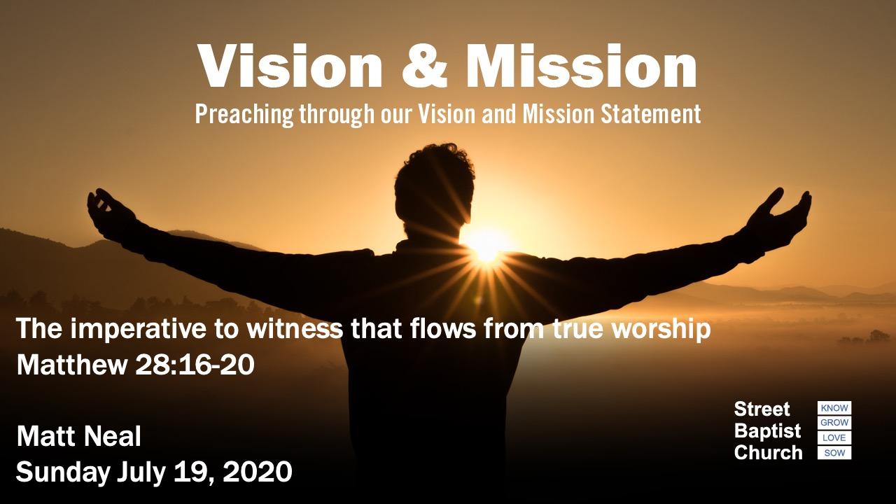 Vision and Mission - The imperative to witness that flows from true worship
