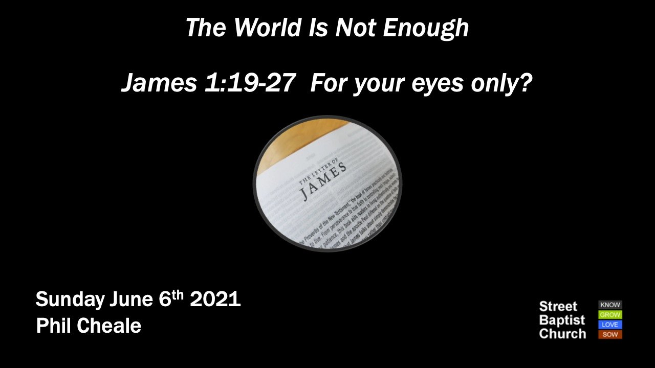 James 1:19-27  - For your eyes only?