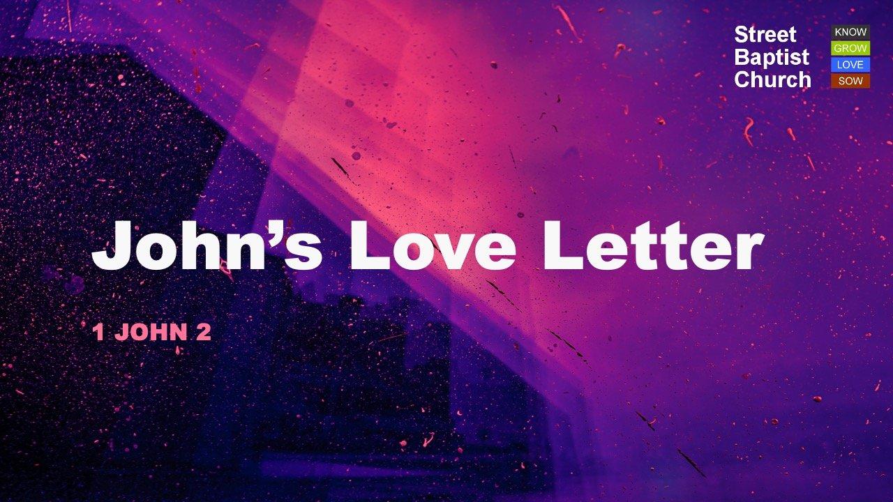 1 John 2 - John's Love Letter