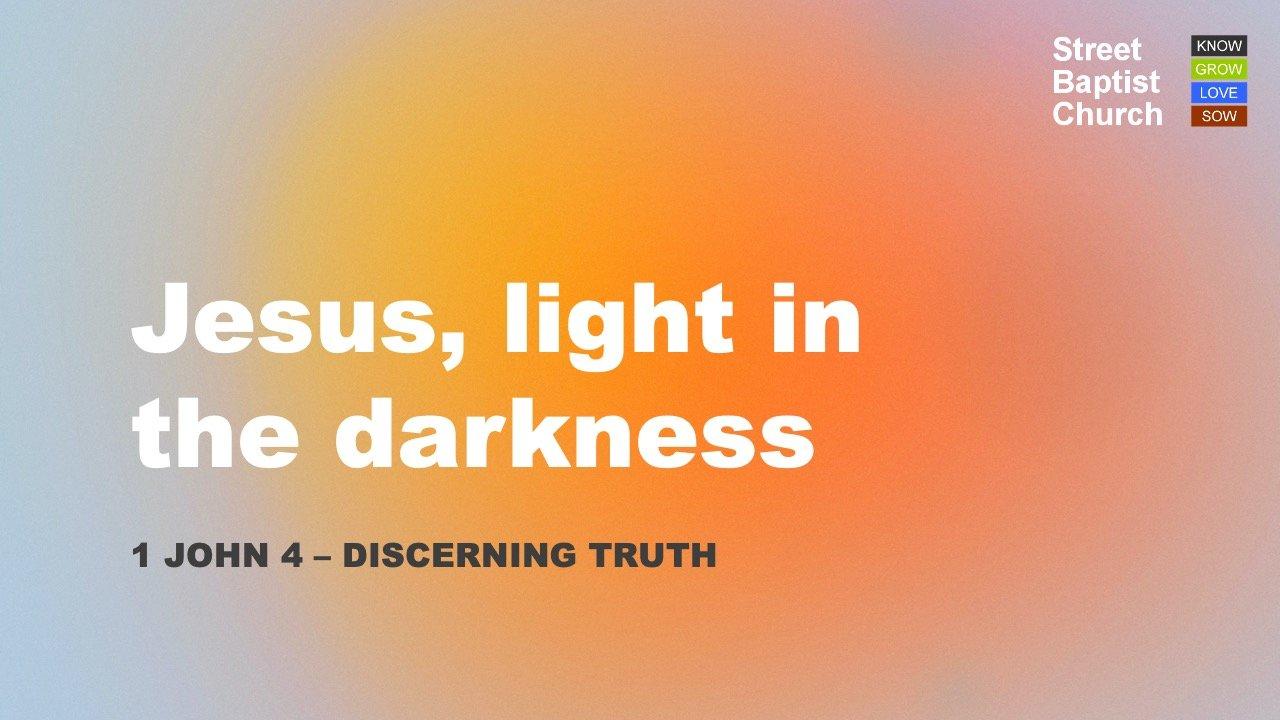 1 John 4 – Discerning truth